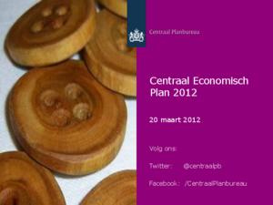 """Presentatie """"Centraal Economisch Plan 2012"""""""