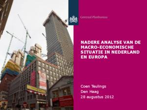 Presentatie ' Nadere-analyse van de macro economische situatie in Nederland en Europa'