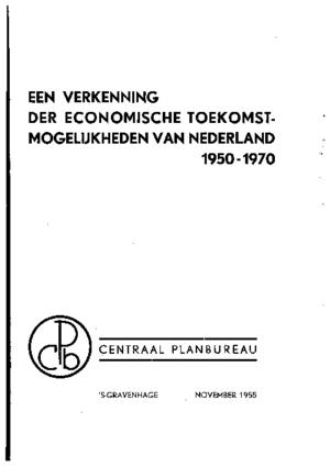 Een verkenning der economische toekomstmogelijkheden van Nederland 1950-1970
