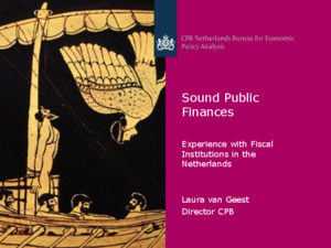 Presentatie: Sound Public Finances. Experience with Fiscal Institutions in the Netherlands